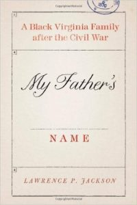 My Father's Name: A Black Virginia Family after the Civil War