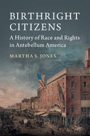Birthright Citizens: A History of Race and Rights