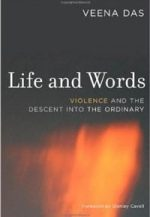 Life and Words: Violence and the Descent into the Ordinary