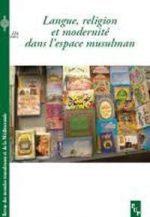 Langue, religion et modernité dans l'espace musulman