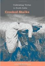 Crooked Stalks: Cultivating Virtue in South India