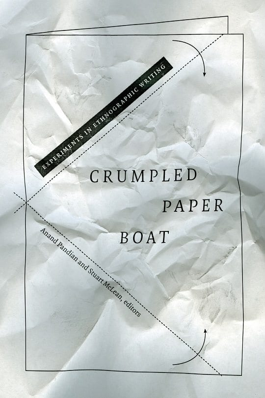 """Anand Pandian's """"Crumpled Paper Boat: Experiments in Ethnographic Writing"""""""