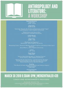 """""""A Workshop on Anthropology and Literature,"""" Friday, March 30th @ Mergenthaler 439 
