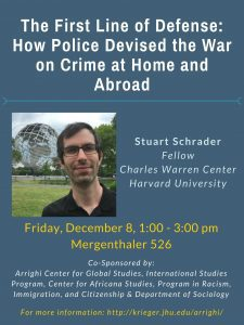 "Stuart Schrader, ""The First Line of Defense: How Police Devised The War on Crime at Home and Abroad"" @ 526 Mergenthaler Hall 