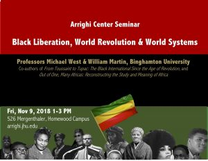 "Michael West and William G. Martin, ""World Systems, World Revolution, and Black Liberation"" @ 526 Mergenthaler Hall (Homewood Campus)"