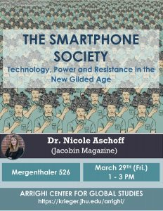 """Nicole Aschoff (JHU PhD alum), """"The Smartphone Society: Technology, Power, and Resistance in the New Gilded Age"""" @ 526 Mergenthaler Hall"""