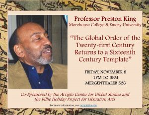 """Professor Preston King (Morehouse College and Emory University), """"The Global Order of the Twenty-first Century Returns to a Sixteenth Century Template"""" @ 526 Mergenthaler Hall, JHU Homewood Campus   Baltimore   Maryland   United States"""