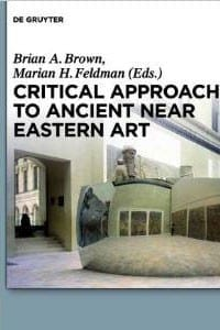 Critical Approaches to Ancient Near Eastern Art