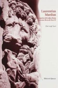 Laurentius Manlius. La riscoperta dell'antica Roma. La nuova Roma di Sisto IV