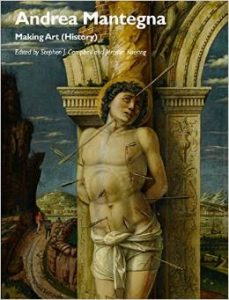 Andrea Mantegna: Making Art (History)