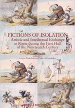 Fictions of Isolation: Artistic and Intellectual Exchange in Rome During the First Half of the 19th Century
