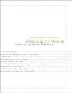 Meaning in Motion: The Semantics of Movement in Medieval Art