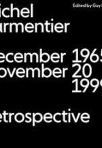 Michel Parmentier. December 1965 – November 20, 1999. A Retrospective