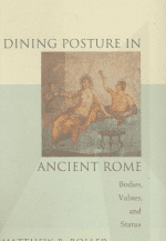 Dining Posture in Ancient Rome: Bodies, Values, and Status
