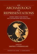 An Archaeology of Representations: Ancient Greek Vase-Painting and Contemporary Methodologies