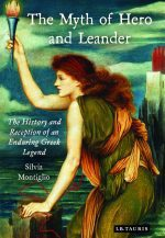 The Myth of Hero and Leander: the History and Reception of an Enduring Greek Legend