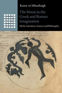 The Moon in the Greek and Roman imagination: Selenography in myth, literature, science and philosophy