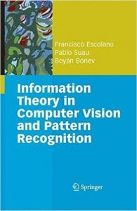 Information Theory in Computer Vision and Pattern Recognition