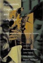 Perception, Cognition, and Language: Essays in Honor of Henry and Lila Gleitman