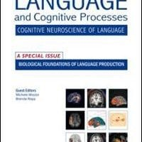 The Neural Bases of Language Production (Special Issue of Language and Cognitive Processes)