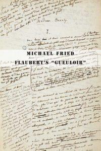 "Flaubert's ""Gueuloir"": On ""Madame Bovary"" and ""Salammbô"""
