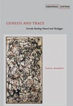 Genesis and Trace: Derrida Reading Husserl and Heidegger