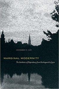 Marginal Modernity: The Aesthetics of Dependency from Kierkegaard to Joyce