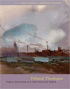 Political Theologies: Public Religions in a Post-Secular World