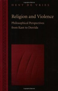 Religion and Violence: Philosophical Perspectives from Kant to Derrida
