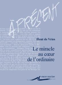 Le miracle au coeur de l'ordinaire