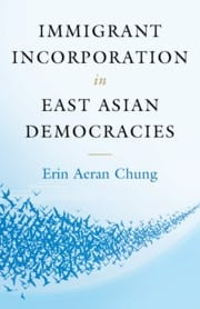 Erin Chung's new book – Immigrant Incorporation in East Asian Democracies