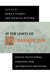 At the Limits of Romanticism: Essays in Cultural, Feminist, and Materialist Criticism