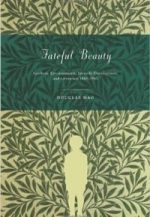 Fateful Beauty: Aesthetic Environments, Juvenile Development, and Literature, 1860-1960