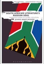 South African Literature's Russian Soul: Narrative Forms of Global Isolation
