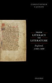 From Literacy to Literature: England, 1300-1400