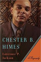 Lawrence Jackson's Chester B. Himes Receives Glowing New York Times Review