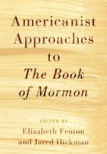 Americanist Approaches to The Book of Mormon by Prof. Jared Hickman in Publication