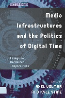 Media Infrastructures and the Politics of Digital Time, a collection of essays edited by FMS Lecturer, Kyle Stine, and Axel Volmar published by Amsterdam University Press