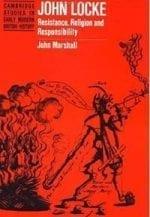 John Locke: Resistance, Religion and Responsibility