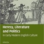 Heresy, Literature and Politics in Early Modern English Culture Cover