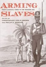 Arming Slaves: From Classical Times to the Modern Era