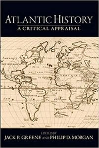 Atlantic History: A Critical Appraisal
