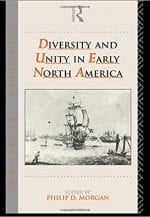 Diversity and Unity in Early North America