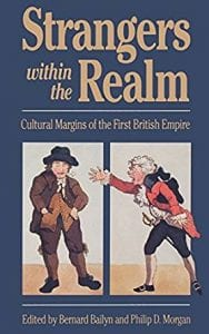 Strangers Within the Realm: Cultural Margins of the First British Empire