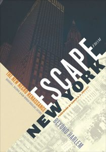 Escape from New York: The New Negro Renaissance beyond Harlem