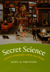 Secret Science: Spanish Cosmography and the New World
