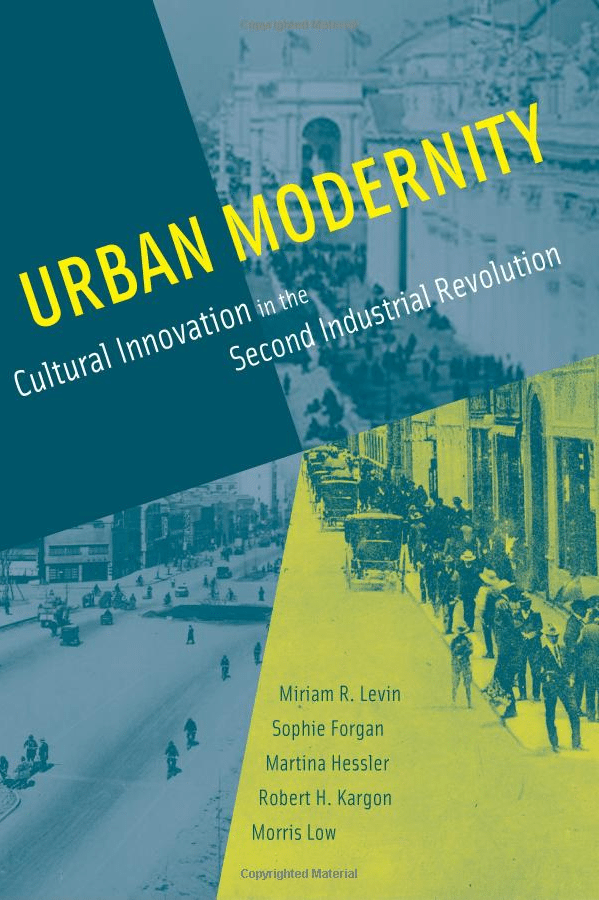Urban Modernity: Cultural Innovation in the Second Industrial Revolution
