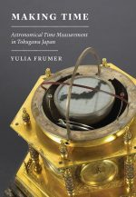 Making Time: Astronomical Time Measurement in Tokugawa Japan