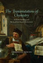 The Transmutations of Chymistry: Wilhelm Homberg and the Académie Royale des Sciences