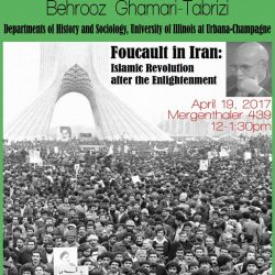April 19: Foucault in Iran: Islamic Revolution after the Enlightenment.